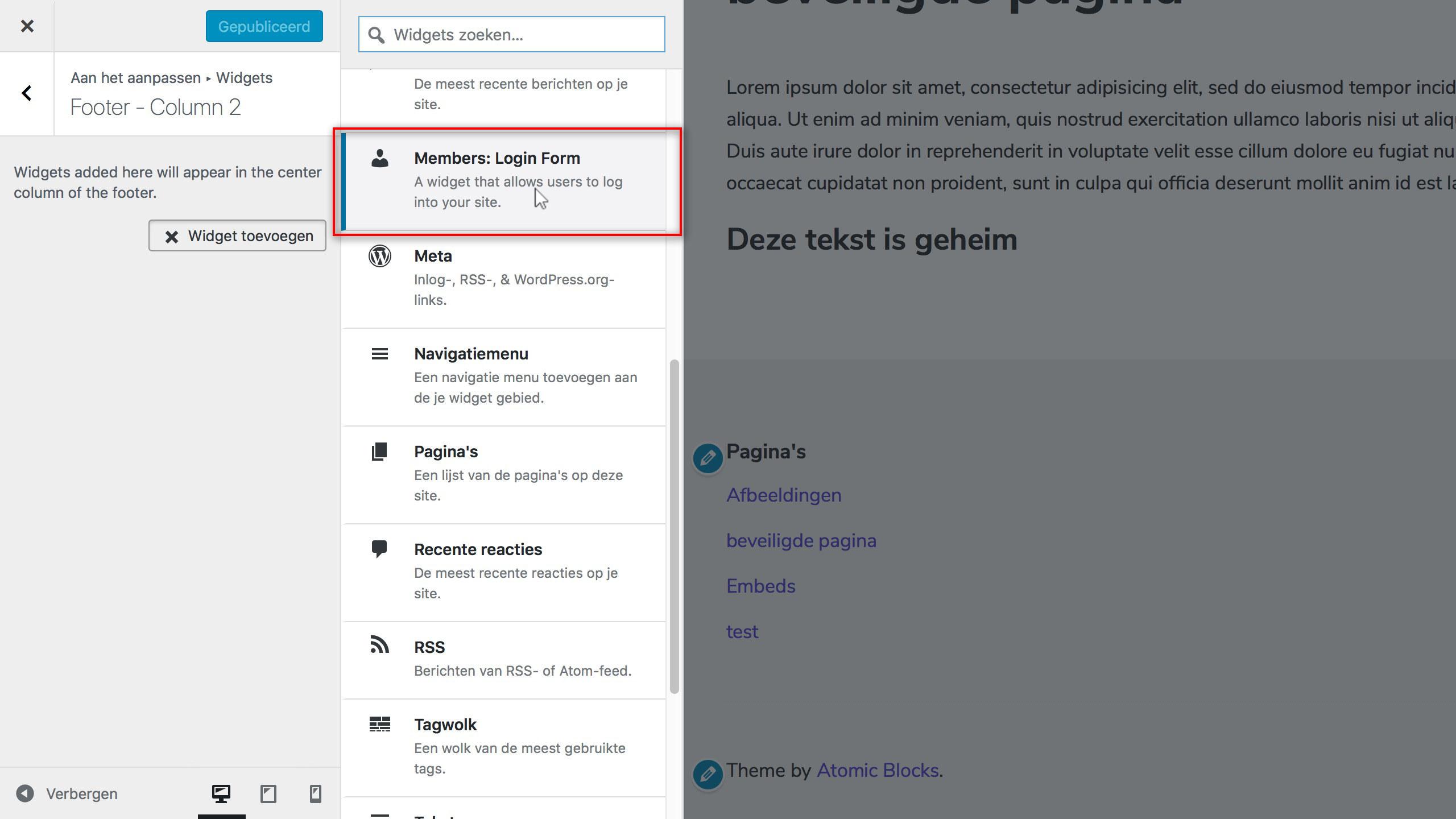 Login widget toevoegen;Pagina's afschermen op deze manier is leuk, maar het is wel onhandig als je niet kan inloggen. In de customizer > widgets, kan je de Login Form widget toevoegen aan een Widget gebied.<br /> Wanneer we deze widget toevoegen en de wijzigingen publiceren krijgen niet ingelogde bezoekers een login mogelijkheid in beeld.